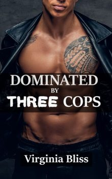 Dominated By Three Cops, Virginia Bliss