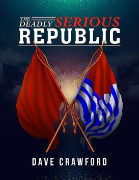 The Deadly Serious Republic, Dave Crawford