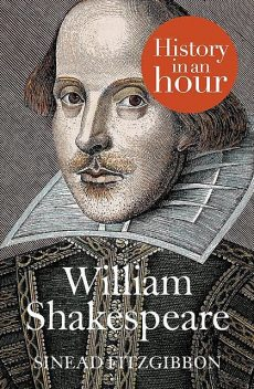 William Shakespeare: History in an Hour, Sinead Fitzgibbon