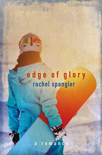 Edge of Glory, Rachel Spangler