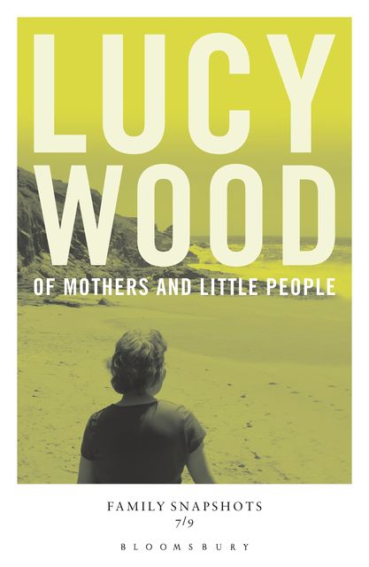 Of Mothers and Little People, Lucy Wood