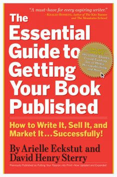 The Essential Guide to Getting Your Book Published, Arielle Eckstut, David Henry Sterry
