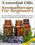 Essential Oils & Aromatherapy for Beginners, Lindsey P