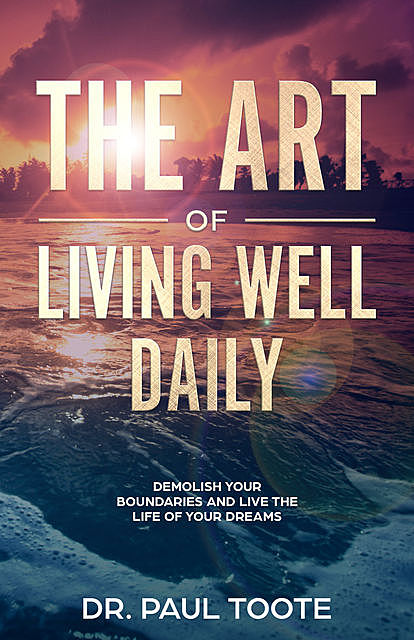 The Art of Living Well Daily, Paul Toote