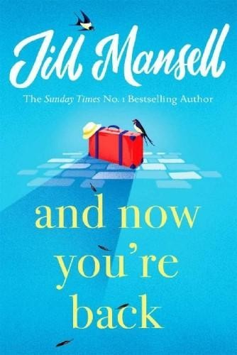 And Now You're Back, Jill Mansell