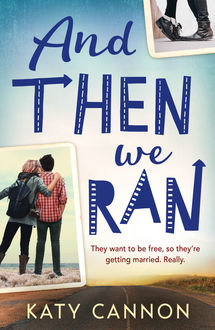 And Then We Ran, Katy Cannon