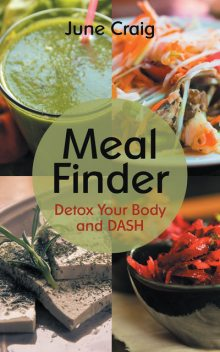 Meal Finder: Detox Your Body and DASH, June Craig, Maryanne Lane