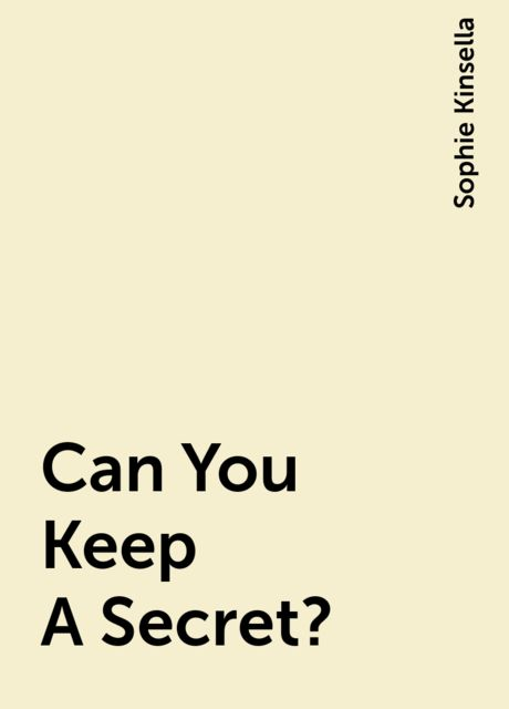 Can You Keep A Secret?, Sophie Kinsella