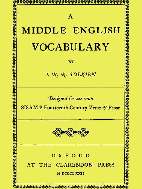 A Middle English Vocabulary, Designed for use with Sisam's Fourteenth Century Verse & Prose, John R.R.Tolkien