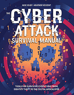 Cyber Survival Manual, Heather Vescent, Nick Selby