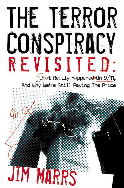 The Terror Conspiracy Revisited, Jim Marrs