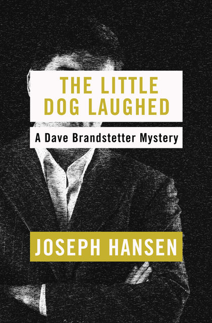 The Little Dog Laughed, Joseph Hansen