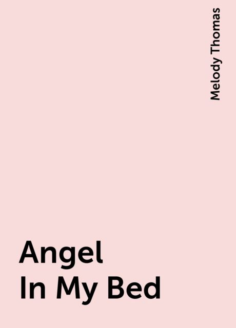 Angel In My Bed, Melody Thomas