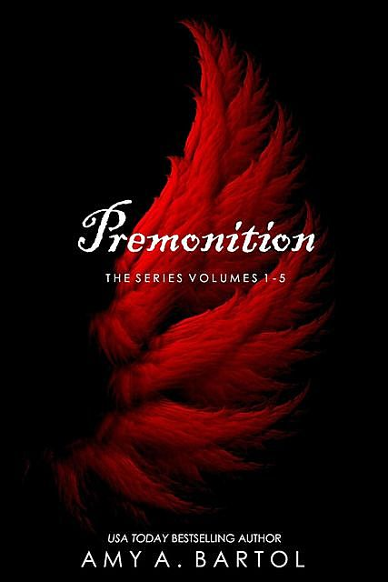 Premonition: The Series Volumes 1–5 (The Premonition Series 1–5), Amy A.Bartol