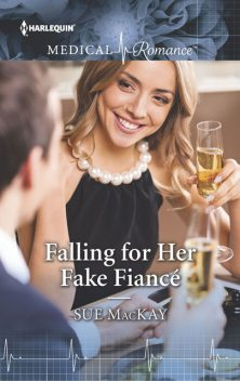 Falling for Her Fake Fiancé, Sue MacKay