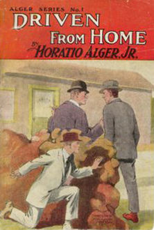 Driven from Home, Horatio Alger Jr.