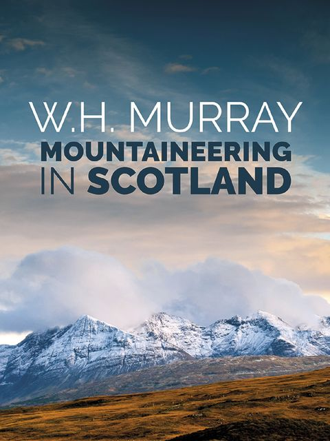 Mountaineering in Scotland, W.H. Murray