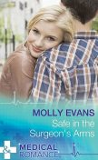 Safe In The Surgeon's Arms, Molly Evans