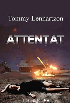 Attentat, Tommy Lennartzon