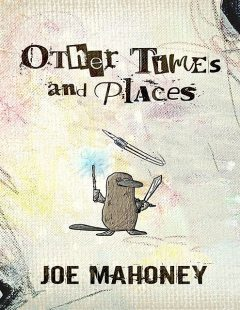 Other Times and Places, Joe Mahoney