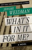 What's in It for Me, Jerome Weidman