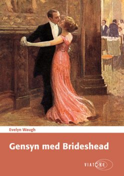 Gensyn med Brideshead, Evelyn Waugh