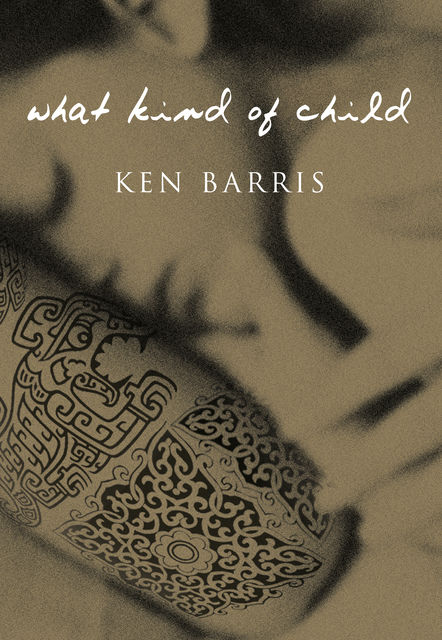 What Kind of Child, Ken Barris