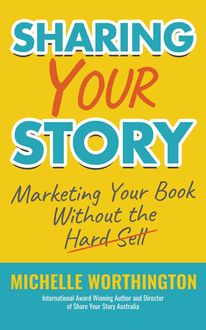 Sharing Your Story, Michelle Worthington