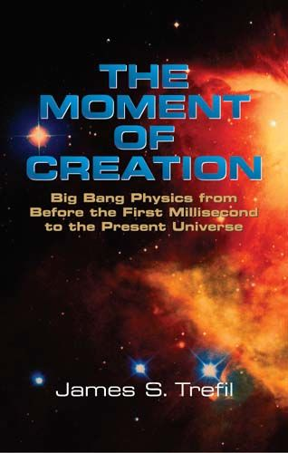 The Moment of Creation, James S.Trefil