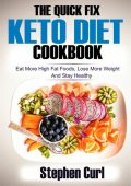 The Quick Fix Keto Diet Cookbook, Stephen Curl