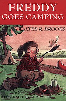 Freddy Goes Camping, Walter R. Brooks