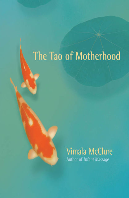 The Tao of Motherhood, Vimala McClure
