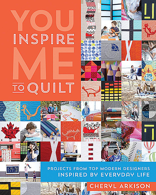 You Inspire Me to Quilt, Cheryl Arkison