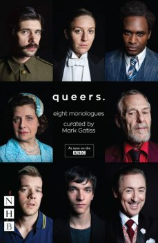 Queers: Eight Monologues (NHB Modern Plays), Mark Gatiss