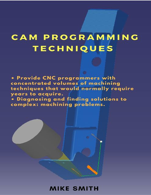 Cam Programming Techniques, Mike Smith