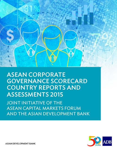 ASEAN Corporate Governance Scorecard Country Reports and Assessments 2015, Asian Development Bank