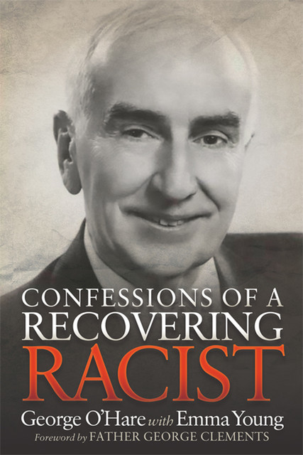 Confessions of a Recovering Racist, Emma Young, George O'Hare