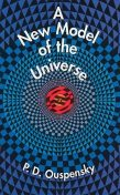 A New Model of the Universe, P.D.Ouspensky