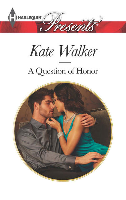 A Question of Honor, Kate Walker