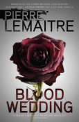 Blood Wedding, Pierre Lemaitre