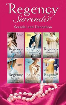 Regency Surrender: Scandal And Deception, Janice Preston, Elizabeth Beacon, Christine Merrill, Sarah Mallory, Marguerite Kaye, Laurie Benson
