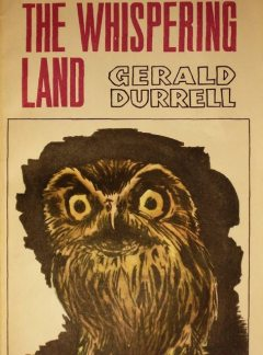 The Whispering Land, Gerald Durrell