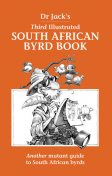Dr Jack's Third Illustrated South African Byrd Book, Jack