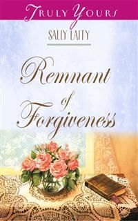 Remnant of Forgiveness, Sally Laity