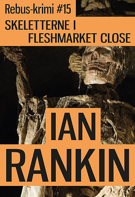Skeletterne i Fleshmarket Close, Ian Rankin