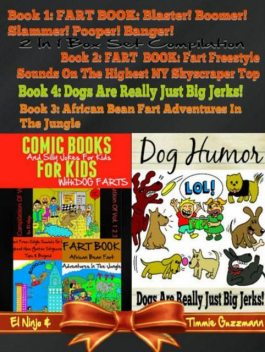 Comic Books For Kids: Silly Jokes For Kids With Dog Farts, El Ninjo
