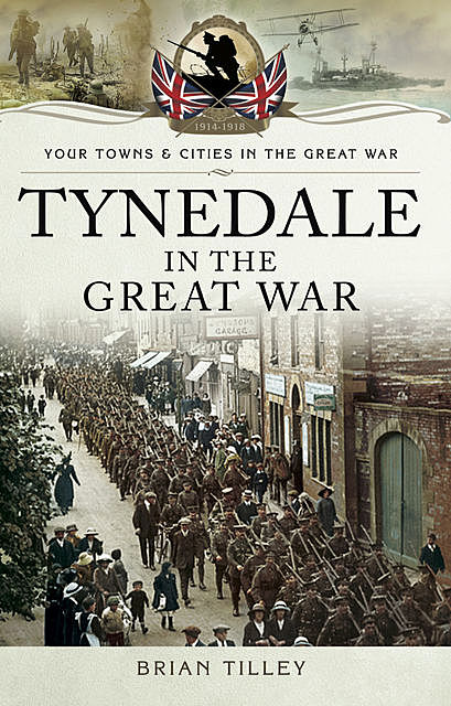 Tynedale in the Great War, Brian Tilley
