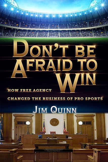 Don't Be Afraid to Win, Jim Quinn