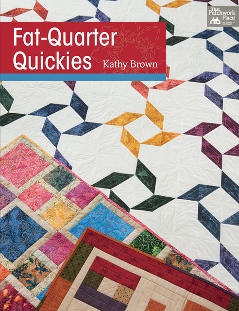 Fat-Quarter Quickies, Kathy Brown