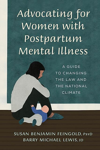 Advocating for Women with Postpartum Mental Illness, Susan Benjamin Feingold, Barry Lewis
